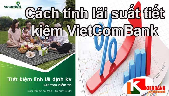 Cách tính lãi suất tiết kiệm VietComBank