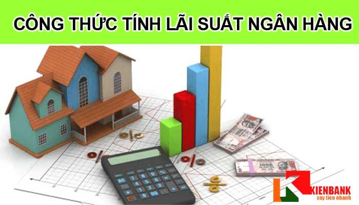 Công thức tính lãi suất vay ngân hàng