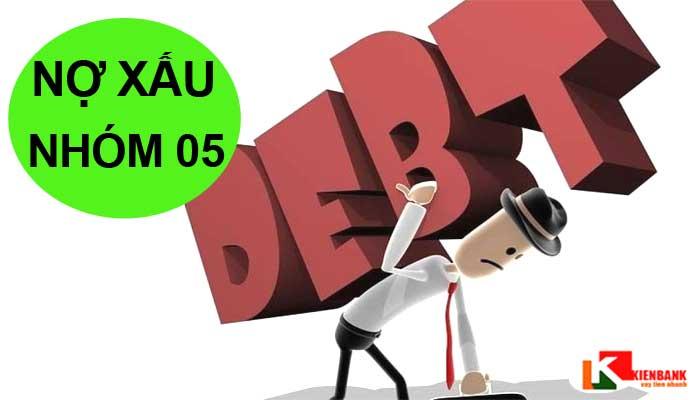 Nợ xấu nhóm 5 là gì. Nợ xấu nhóm 5 có vay được không?