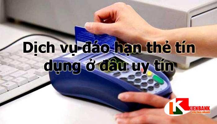Đáo hạn thẻ tín dụng là gì? Dịch vụ vay đáo hạn thẻ tín dụng Uy Tín