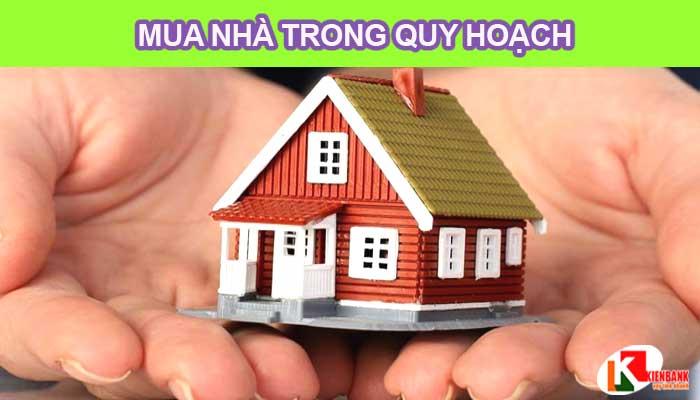 Có nên mua nhà bị quy hoạch hay không?