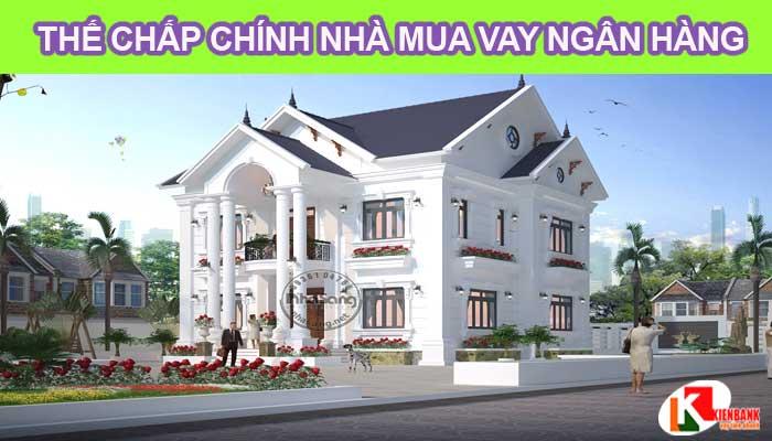 Ngân hàng cho vay mua nhà thế chấp bằng chính nhà mua