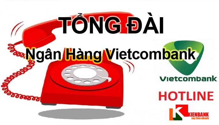 Tổng đài Vietcombank – Số điện thoại chăm sóc khách hàng 24/24