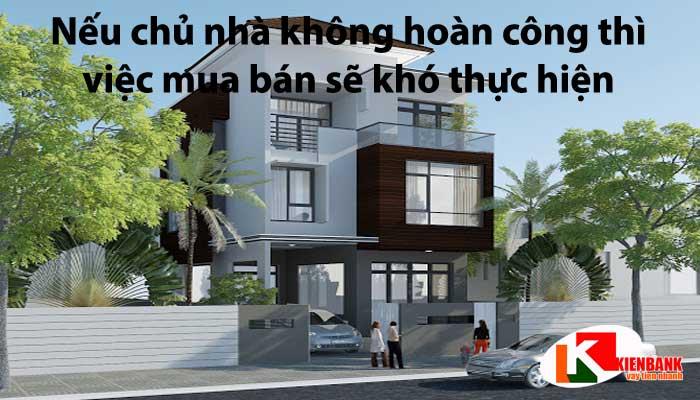 Mua bán nhà chưa hoàn công? Rủi ro khi mua nhà chưa hoàn công