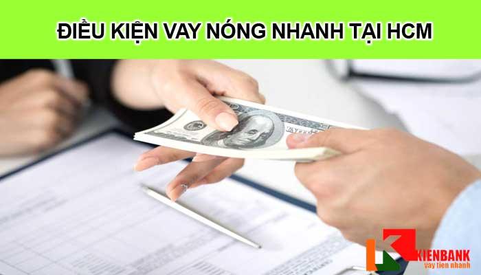 Điều kiện và lãi suất vay tiền nóng tư nhân trong ngày tại HCM