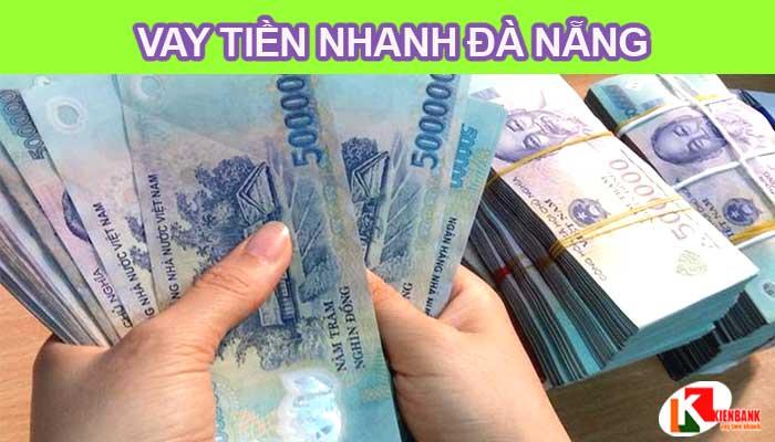 Vay tiền nhanh tại Đà Nẵng – Không cần thế chấp