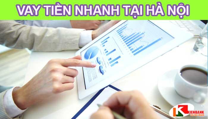 Vay tiền nhanh trong ngày tại Hà Nội – Duyệt vay 30 Phút làm việc