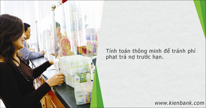 Tính toán thông minh để tránh phí phạt trả nợ trước hạn