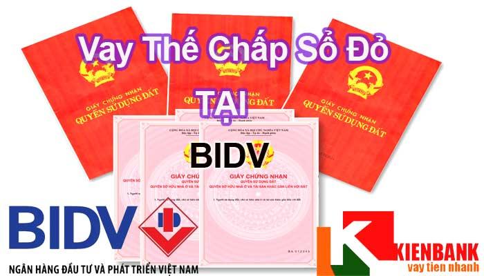 Vay thế chấp sổ đỏ ngân hàng BIDV lãi suất vay ưu đãi