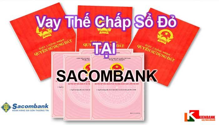 Lãi suất vay thế chấp sổ đỏ ngân hàng Sacombank [Cập Nhật T4/2021]