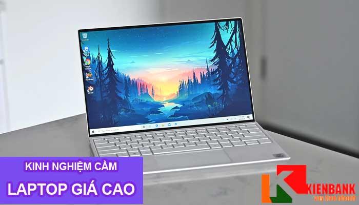 Kinh nghiệm cầm laptop giá cao Tphcm, Hà Nội, Đà Nẵng
