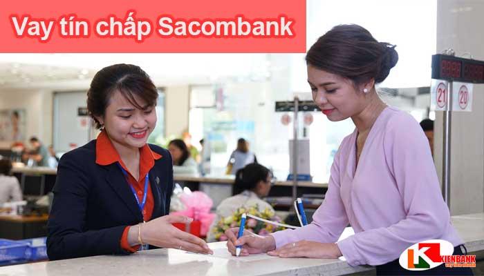 Vay Tín Chấp Sacombank, Ngân Hàng Cho Vay Thủ Tục Đơn Giản