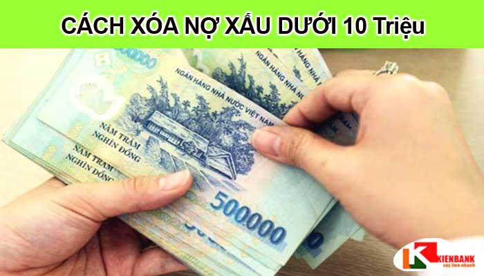 Cách xóa nợ xấu dưới 10 triệu