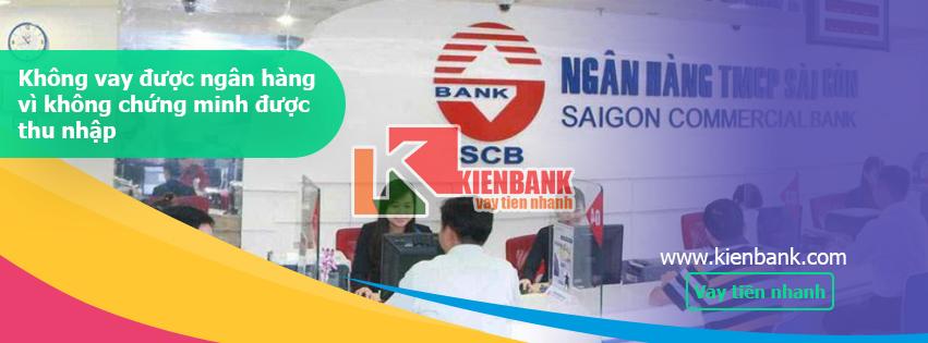 khong-vay-duoc-ngan-hang-vi-khong-chung-minh-duoc-thu-nhap-kienbank
