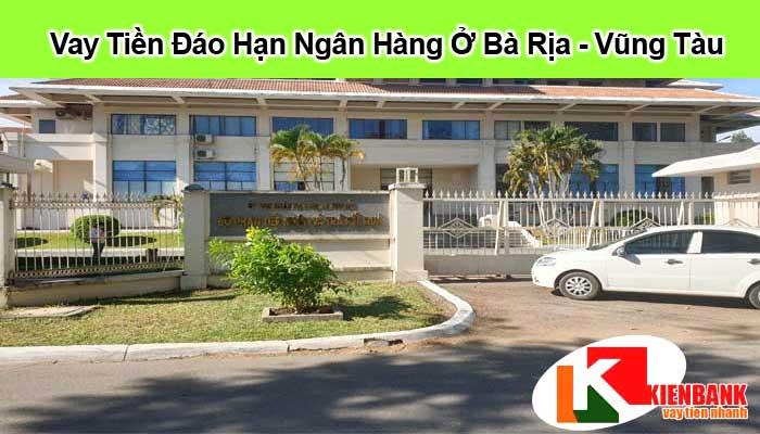 Địa chỉ cho vay tiền để đáo hạn ngân hàng ở Bà Rịa Vũng Tàu