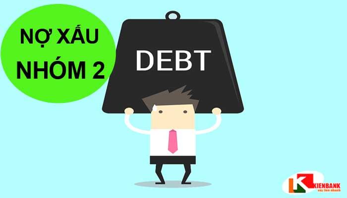Nợ xấu nhóm 2 là gì? Nợ xấu nhóm 2 vay được ngân hàng nào?
