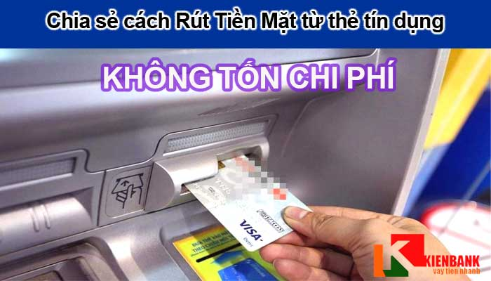 Chia sẻ cách rút tiền mặt thẻ tín dụng không bị tính lãi suất