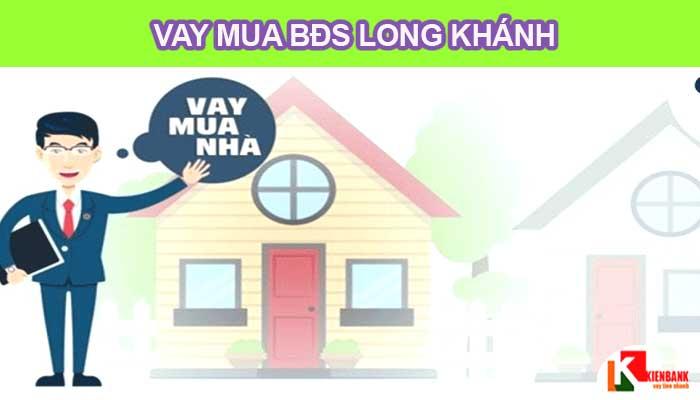 Vay mua nhà trả góp ngân hàng tại Long Khánh Đồng Nai