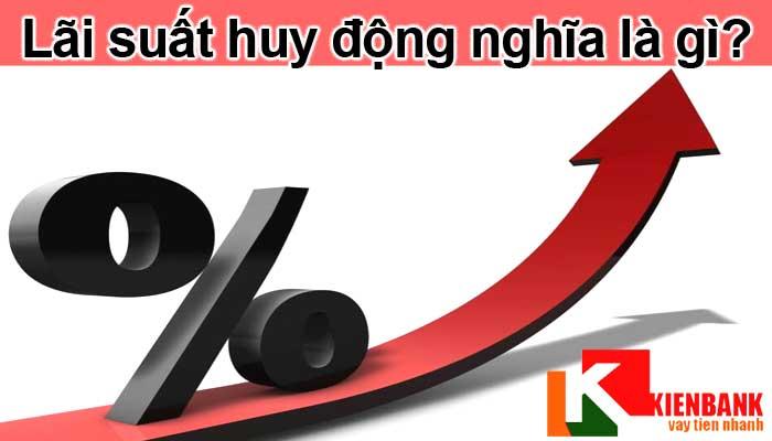 Lãi suất huy động ngân hàng nào có lãi suất thấp nhất?