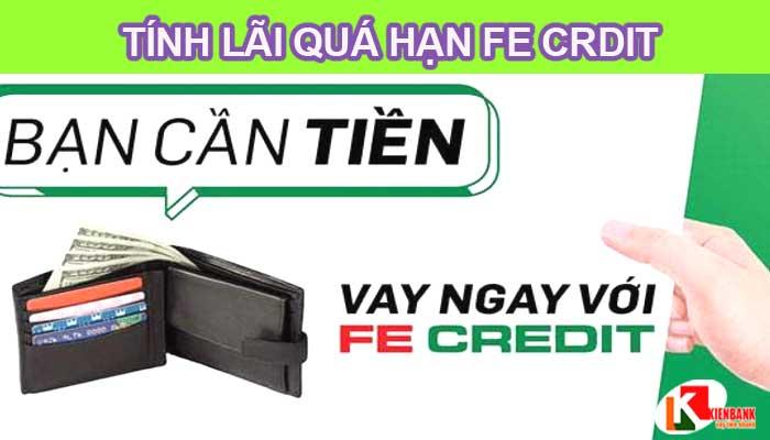 Cách tính lãi các khoản nợ quá hạn của ngân hàng Fecredit