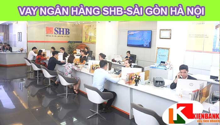 [Cập Nhật T4/2021] Lãi suất vay thế chấp ngân hàng SHB-Sài Gòn Hà Nội